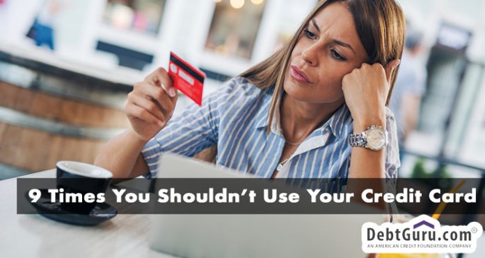 9 times you shouldn't use your credit card
