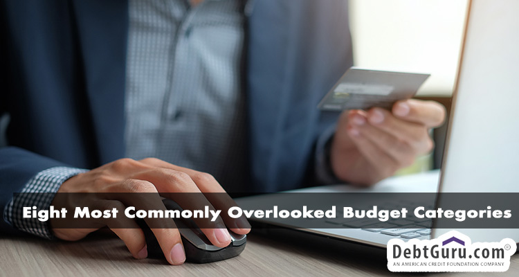 Eight Most Commonly Overlooked Budget Categories