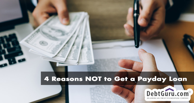 4 Reasons NOT to Get a Payday Loan