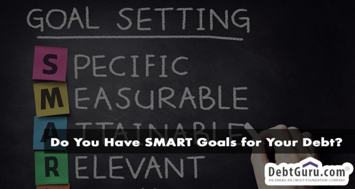 Do You Have SMART Goals for Your Debt?