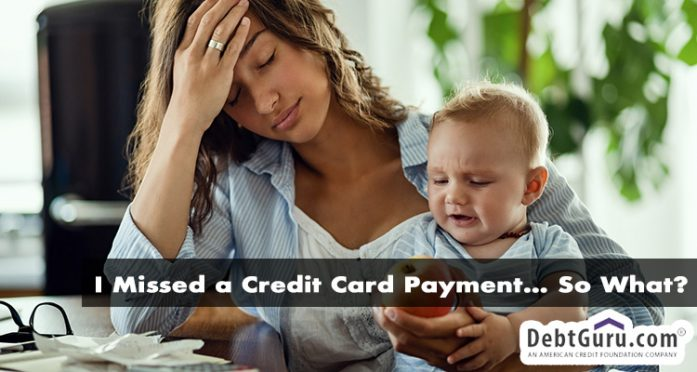 I Missed a Credit Card Payment… So What?