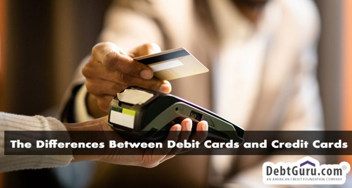 The Differences Between Debit Cards and Credit Cards