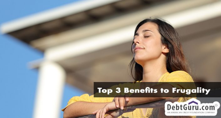 Top 3 Benefits to Frugality