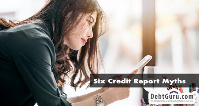 six credit report myths