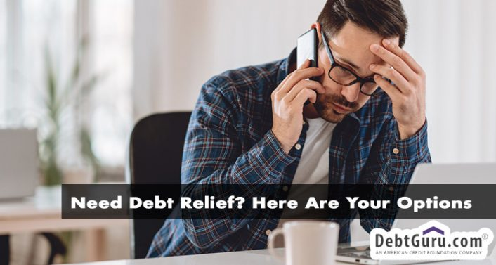 Need Debt Relief? Here Are Your Options